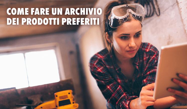 Come fare un archivio dei prodotti preferiti