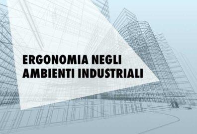 Ergonomia negli ambienti industriali: utilizzo di sistemi di sollevamento a supporto dei lavoratori