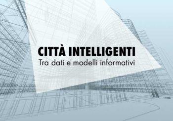 Come progettare città intelligenti, tra neuroscienze, Smart Building, dati e modelli informativi
