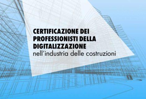 Certificazione di nuove figure professionali nell'industria delle costruzioni: gli specialisti del digitale