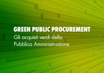 Green Public Procurement: le procedure di acquisto verdi nella Pubblica Amministrazione
