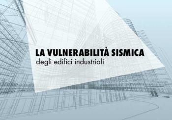 Vulnerabilità sismica degli edifici industriali: quali fattori considerare nell'analisi del rischio sismico