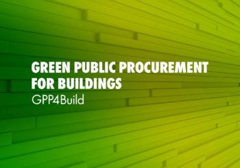 Green Public Procurement for Buildings (GPP4Build): il progetto a supporto delle PMI per la partecipazione agli Appalti Verdi