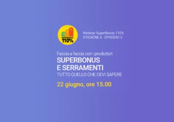 """WEBINAR """"Superbonus e Serramenti: tutto quello che devi sapere"""" - 22 giugno ore 15:00"""