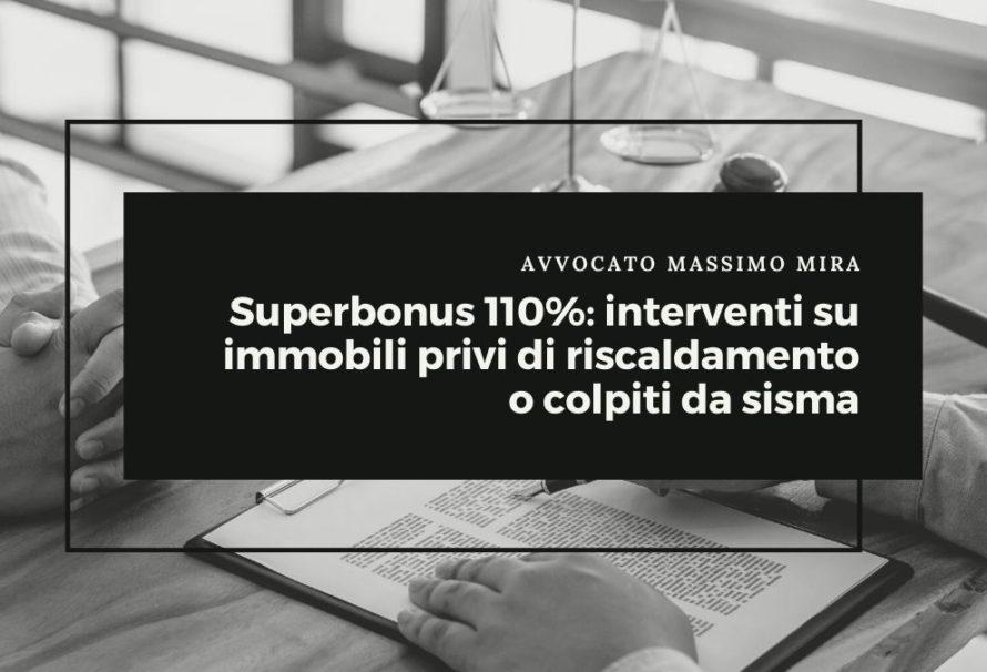 Superbonus 110%: interventi riguardanti immobili privi di riscaldamento e colpiti da sisma