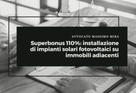 Superbonus 110%: installazione di impianti solari fotovoltaici su immobili adiacenti